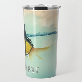 Be Brave - Brilliant Disguise Travel Mug