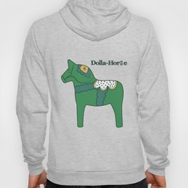Dolla-Horse Hoody