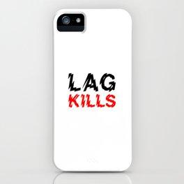 Lag kills iPhone Case