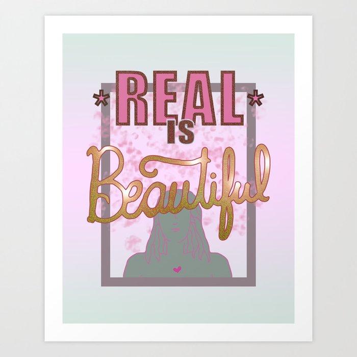 Real is Beautiful Art Print