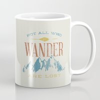 not all who wander are lost Mugs featuring Not All who Wander are Lost by Zeke Tucker