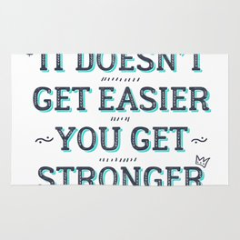 You Get Stronger Inspirational Quote Rug