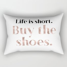Rose gold beauty - life is short, buy the shoes Rectangular Pillow