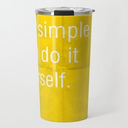 If you think it's that simple, then do it yourself. Travel Mug