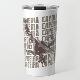 Capoeira Repeat Fighting Break Dance Martial Art Brown Travel Mug