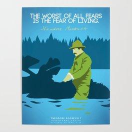 Theodore Roosevelt, Afraid Poster