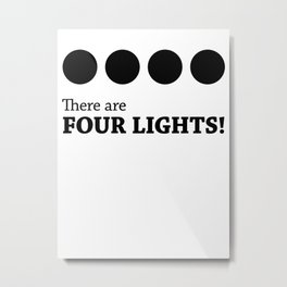 There are FOUR LIGHTS! Metal Print