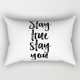 Stay True Stay You, Printable Art, Inspirational, Love Yourself Rectangular Pillow