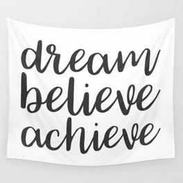 Dream Believe Achieve Wall Tapestry