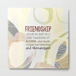Friendship-Shenanigans Metal Print
