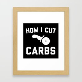 Cut Carbs Funny Quote Framed Art Print