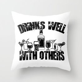 Drinks Well With Others Funny Party Bar Alcohol Throw Pillow
