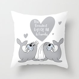 Seal Happy Ending - The Greatest Gift of all is Family - Happy Valentines Day Throw Pillow
