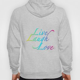 Live, Laugh, Love Hoody