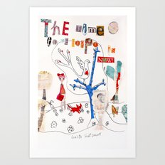 The Time To Be Happy Is Now Art Print
