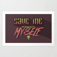 Save me from myself Art Print