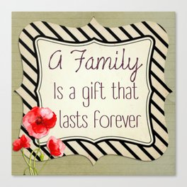 The Gift of Family Canvas Print