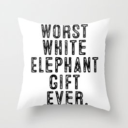 Christmas Worst White Elephant Gift Ever Throw Pillow