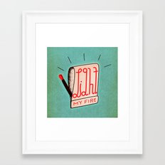(Come On Baby) Light My Fire Framed Art Print