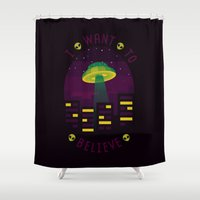 i want to believe Shower Curtains featuring I WANT TO BELIEVE by badOdds