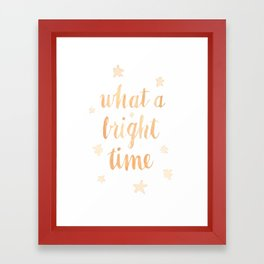 WHAT A BRIGHT TIME Framed Art Print
