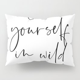 Lose yourself in wild Romance | Typography art | Beautiful quote wall art minimalistic Pillow Sham