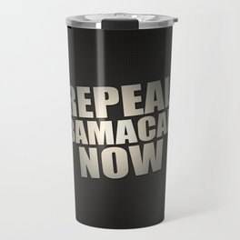Repeal Obamacare Now Travel Mug