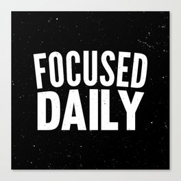 Focused Daily Canvas Print
