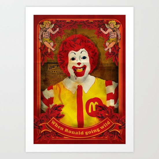 when ronald going wild Art Print