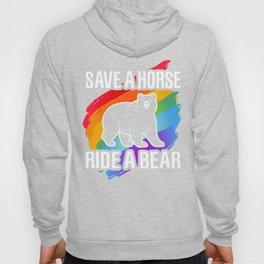 Save a Horse Ride a Bear, LGBT Gay Pride Homosexuality Hoody
