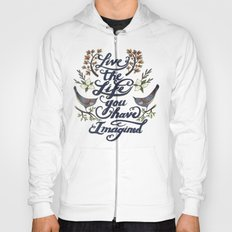Live the life you have imagined - Thoreau Hoody