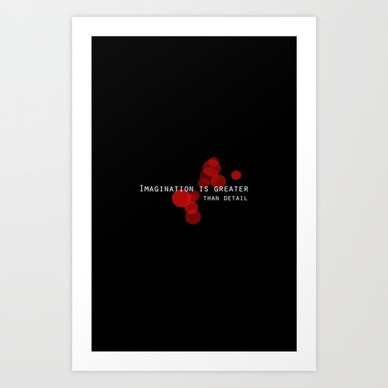 Imagination is greater than detail. Art Print