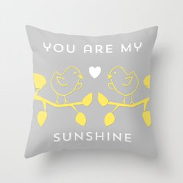 You are my sunshine grey Throw Pillow