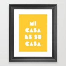 Mi casa es su casa. Framed Art Print
