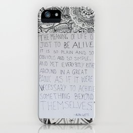 The Meaning of Life - Alan Watts Quote iPhone Case