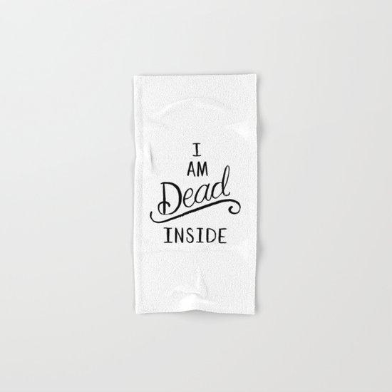 I am dead inside Hand & Bath Towel
