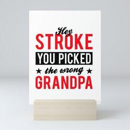 STROKE SURVIVOR   : you picked the wrong Grandpa Mini Art Print