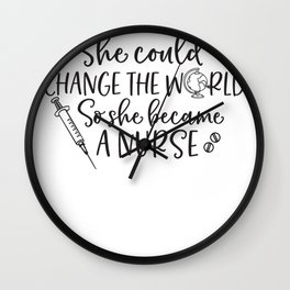 Essential Nurse Gift She Believed She Could Change the World So She Became a Nurse Wall Clock