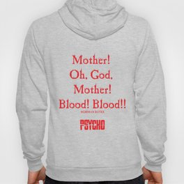 Norman Bates Quote. Oh Mother, Blood! Hoody