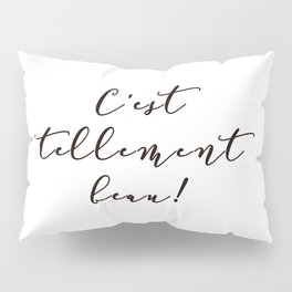It's so beautiful French Quote Black and White Home Decor Pillow Sham