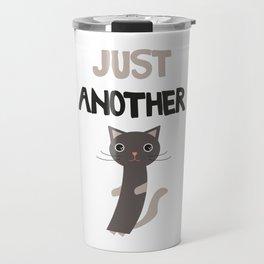 Just another cat Travel Mug