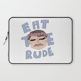 Eat The Rude Laptop Sleeve