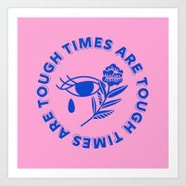 Tough Times Art Print