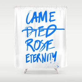 #JESUS2019 - Came Died Rose Eternity (blue) Shower Curtain
