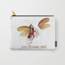 You killed me! Carry-All Pouch