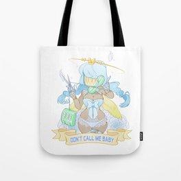 Don't Call Me Baby Tote Bag