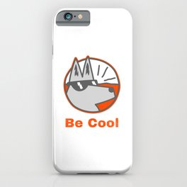 Be a Cool Dog iPhone Case