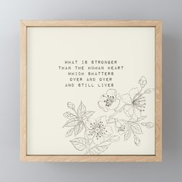 what is stronger than the human heart - R. Kaur Collection Framed Mini Art Print