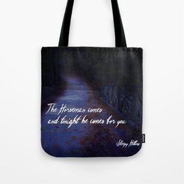 The Horseman comes for you... Tote Bag