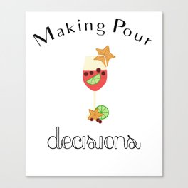 Making Pour Decisions with Sangria Wine Glass Canvas Print
